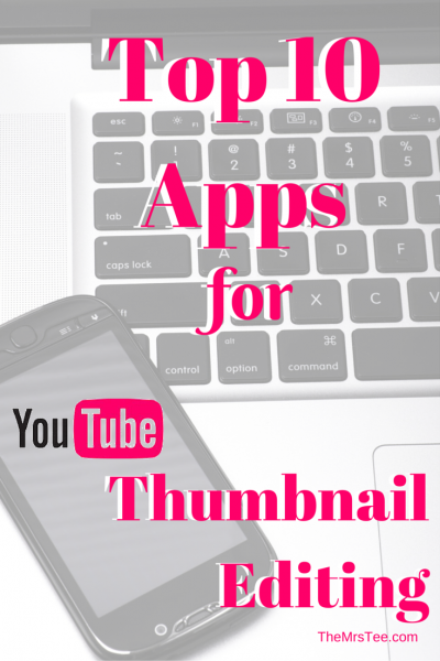 Top 10 Apps For YouTube Thumbnail Editing | TheMrsTee - Lifestyle