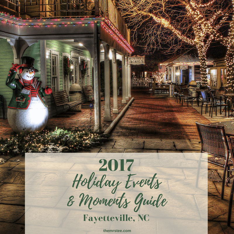 2017 Holiday Events & Moments Guide | Fayetteville, NC - 2018 Holiday Events & Moments Guide Fayetteville, NC TheMrsTee