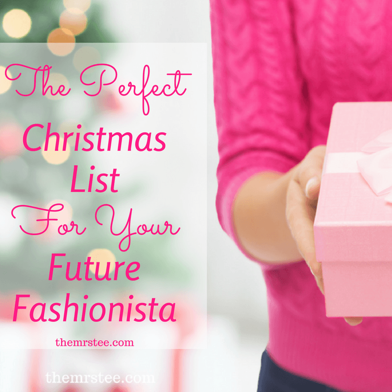 Mix The Perfect Christmas List For Your Future Fashionista
