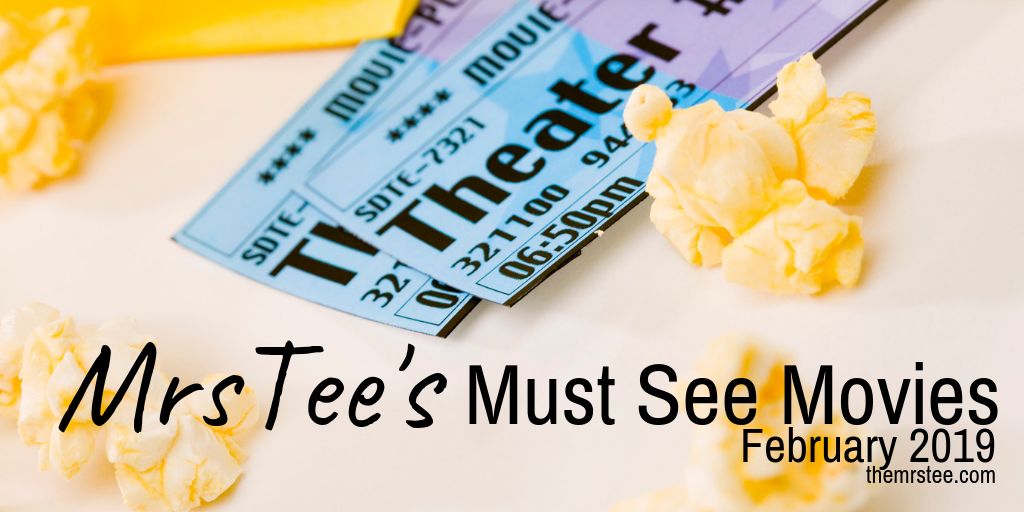 MrsTee's Must See Movies · February 2019 | TheMrsTee - Lifestyle Blogger &  Media Influencer